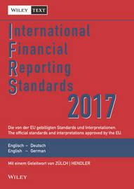 International Financial Reporting Standards (IFRS)2017 11e Deutsch-Englische Textausgabe der von derEU gebilligten Standards. English & German by Wiley-VCH