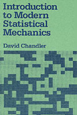 Introduction to Modern Statistical Mechanics by David Chandler