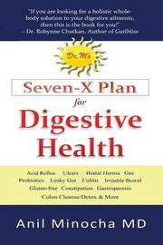Dr. M's Seven-X Plan for Digestive Health by Anil Minocha
