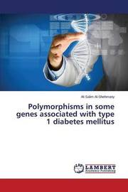 Polymorphisms in Some Genes Associated with Type 1 Diabetes Mellitus by Al-Shehmany Ali Salim