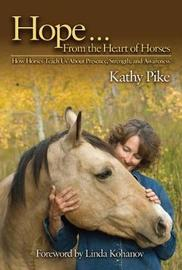Hope . . . From the Heart of Horses by Kathy Pike