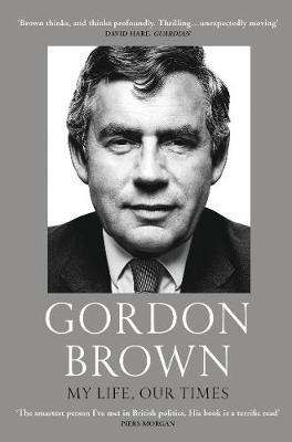 My Life, Our Times by Gordon Brown