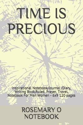 Time Is Precious by Rosemary O Notebook