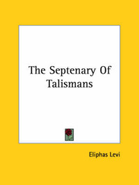 The Septenary of Talismans by Eliphas Levi