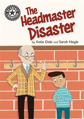 Reading Champion: The Headmaster Disaster by Katie Dale