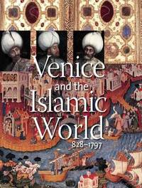 Venice and the Islamic World, 828-1797 image