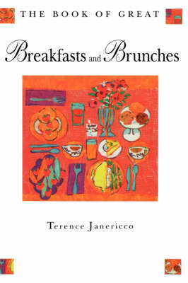 The Book of Great Breakfasts and Brunches by Terence Janericco image