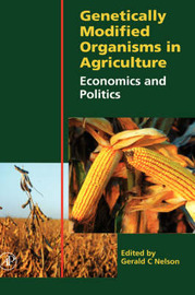 Genetically Modified Organisms in Agriculture by Gerald C Nelson