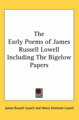 The Early Poems of James Russell Lowell Including The Bigelow Papers by James Russell Lowell image