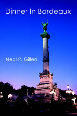 Dinner In Bordeaux by Neal P. Gillen