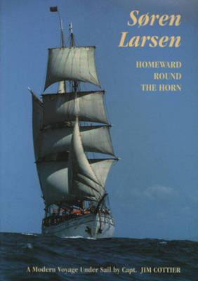 Soren Larsen Homeward Round the Horn by Jim Cottier