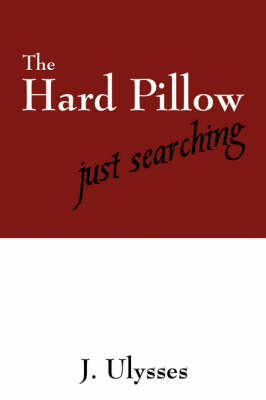 The Hard Pillow by J, Ulysses