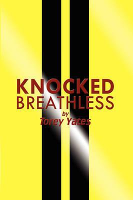 Knocked Breathless by Torey Yates