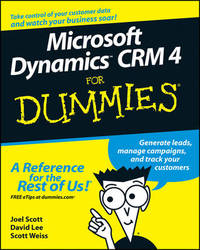 Microsoft Dynamics CRM 4 For Dummies by Joel Scott