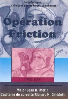 Operation Friction: Canadian Forces in the Persian Gulf by Jean Morin image