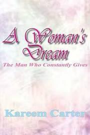 A Woman's Dream by Kareem Carter