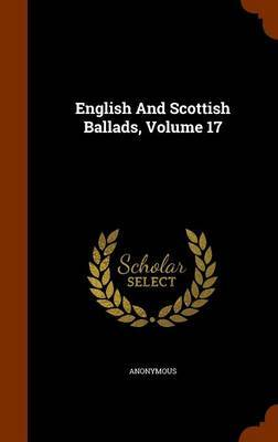 English and Scottish Ballads, Volume 17 by * Anonymous image