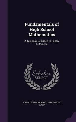 Fundamentals of High School Mathematics by Harold Ordway Rugg image