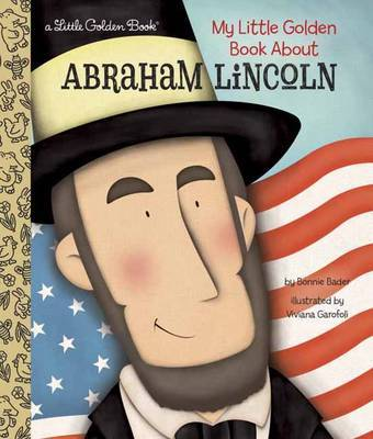 LGB My Little Golden Book About Abraham Lincoln by Bonnie Bader