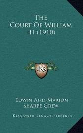 The Court of William III (1910) by Edwin Sharpe Grew