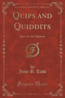 Quips and Quiddits by John B. Tabb