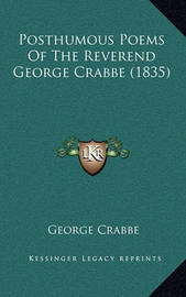 Posthumous Poems of the Reverend George Crabbe (1835) by George Crabbe