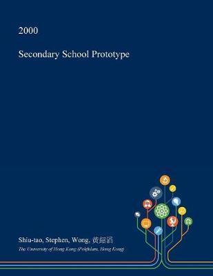 Secondary School Prototype by Shiu-Tao Stephen Wong