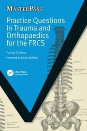 Practice Questions in Trauma and Orthopaedics for the FRCS by Pankaj Sharma image