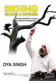 Sikhing Success & Happiness by Dya Singh image