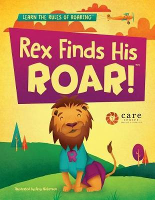 Rex Finds His Roar by The Care Center