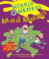 Horrid Henry's Mad Mazes: Bk. 9 by Francesca Simon image