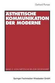 Asthetische Kommunikation Der Moderne by Gerhard Plumpe