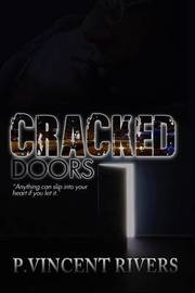Cracked Doors by P Vincent Rivers