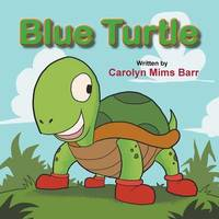 Blue Turtle by Carolyn Mims Barr