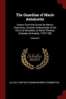 The Guardian of Marie Antoinette by Lillian C Smythe image