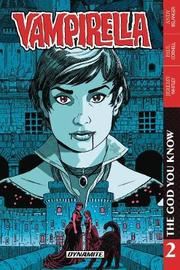 Vampirella Vol. 2 The God You Know by Paul Cornell