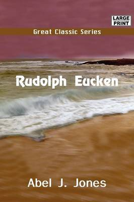 Rudolph Eucken by Abel John Jones