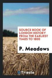 Source Book of London History from the Earliest Times to 1800 by P. Meadows image