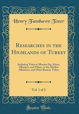 Researches in the Highlands of Turkey, Vol. 1 of 2 by Henry Fanshawe Tozer image