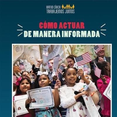 C mo Actuar de Manera Informada (How to Take Informed Action) by Joshua Turner image