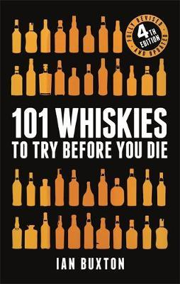 101 Whiskies to Try Before You Die (Revised and Updated) by Ian Buxton