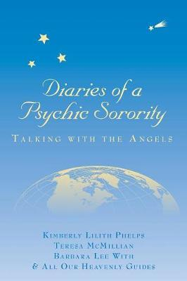 Diaries of a Psychic Sorority by Kimberly Lilith Phelps