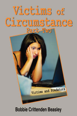 Victims of Circumstance Part Two: Victims and Predators by Bobbie Crittenden Beasley image