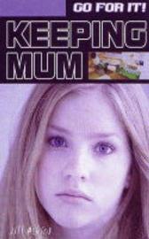 Keeping Mum by Jill Atkins image