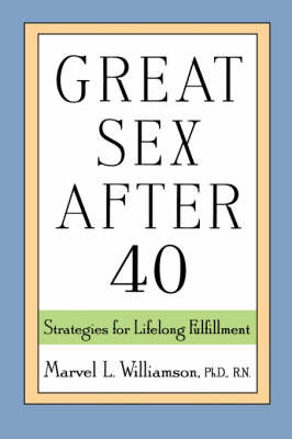 Great Sex After 40: Strategies for Lifelong Fulfillment by Marvel L. Williamson image