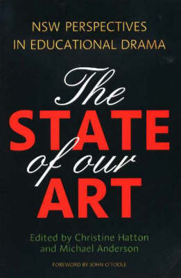 The State of Our Art: NSW Perspectives in Educational Drama by Christine Hatton