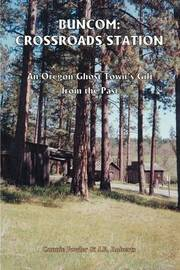 Buncom: Crossroads Station: An Oregon Ghost Town's Gift from the Past by Connie May Fowler image