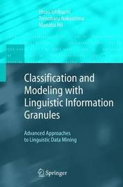 Classification and Modeling with Linguistic Information Granules by Hisao Ishibuchi