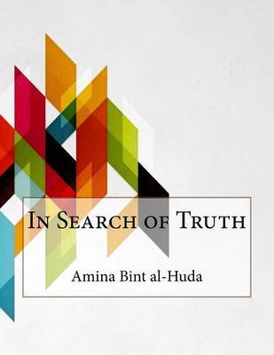 In Search of Truth by Amina Bint Al-Huda