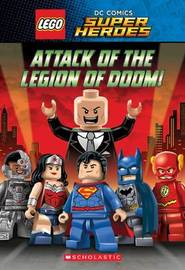 Attack of the Legion of Doom! (Lego DC Super Heroes: Chapter Book) by J.E. Bright